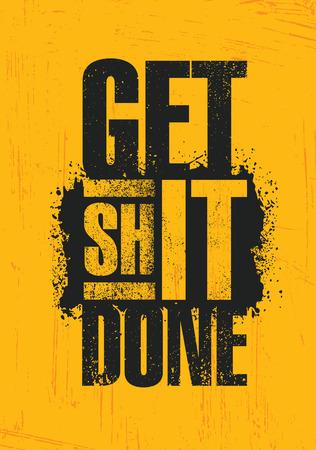 Mach Scheiße fertig. Inspirierende kreative Motivation Zitat Poster Vorlage. Vektor-Typografie-Banner-Design-Konzept Vektorgrafik