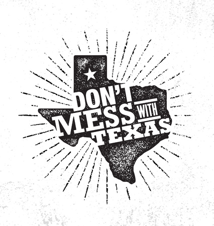 Do Not Mess With Texas Quote. Inspiring Creative Motivation Poster Template. States Pride Vector Typography Banner