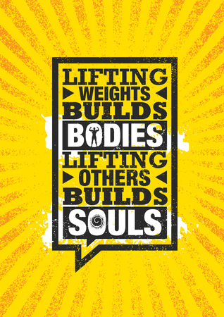 Lifting Weights Builds Bodies. Lifting Others Builds Souls. Inspiring Creative Motivation Quote Poster Template. Фото со стока