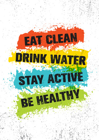 Eat Clean. Drink Water. Stay Active. Be Healthy. Inspiring Workout and Fitness Gym Motivation Quote Illustration Sign Stock Photo