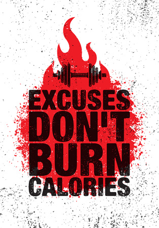 Excuses Dont Burn Calories. Inspiring Workout and Fitness Gym Motivation Quote Illustration Sign. Sport Vector