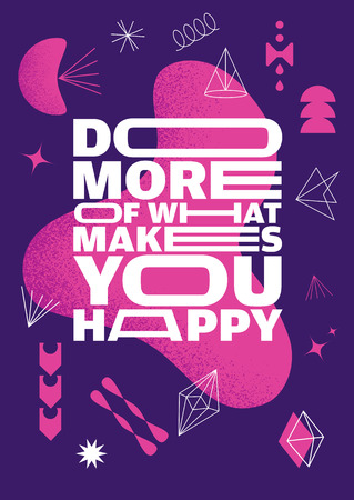 Do More Of What Makes You Happy. Outstanding Abstract Art Inspiring Creative Motivation Quote Poster Template. Çizim