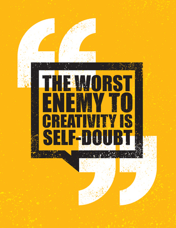 The Worst Enemy To Creativity Is Self-doubt. Inspiring Creative Motivation Quote Poster Template. Vector Typography