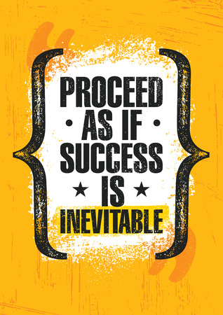 Proceed As If Success Is Inevitable. Inspiring Creative Motivation Quote Poster Template. Vector Typography Banner