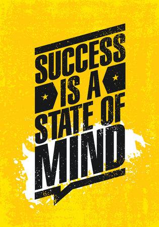 Success Is A state Of Mind. Inspiring Creative Motivation Quote Poster Template. Vector Typography Banner Design Concept On Grunge Texture Rough Background