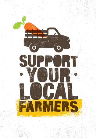Support Your Local Farmers. Organic Farm Fresh Healthy Food Eco Green Vector Concept on Raw Background Çizim