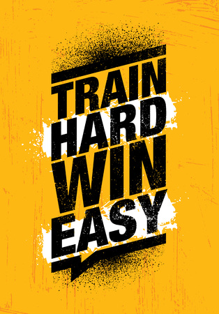 Train Hard Win Easy. Inspiring Workout and Fitness Gym Motivation Quote Illustration Sign. Creative Strong Sport Vector Rough Typography Grunge Wallpaper Poster Concept