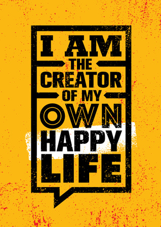 I Am The Creator Of My Own Happy Life. Inspiring Creative Motivation Quote Poster Template. Vector Typography Banner Design Concept On Grunge Texture Rough Background Imagens - 125354915