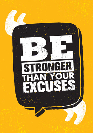Be Stronger Than Your Excuses. Inspiring Creative Motivation Quote Poster Template. Vector Typography Banner
