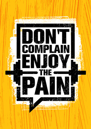 Dont Complain Enjoy The Pain. Inspiring Workout and Fitness Gym Motivation Quote Illustration Sign. Illustration