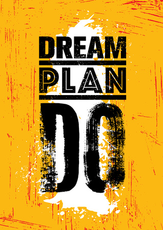 Dream. Plan. Do. Inspiring Creative Motivation Quote Poster Template. Vector Typography Banner Design Concept On Grunge Texture Rough Background With Rough Brush Stroke