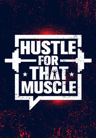 Hustle For That Muscle. Inspiring Workout and Fitness Gym Motivation Quote Illustration Sign. Creative Strong Sport Vector Rough Typography Grunge Wallpaper Banner Concept 일러스트