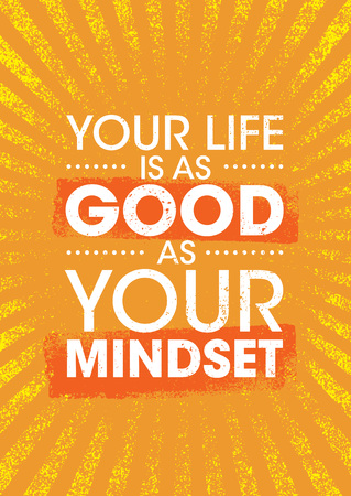 Your Life Is Good As Your Mindset. Inspiring Creative Motivation Quote Poster Template. Vector Typography Banner Design Çizim