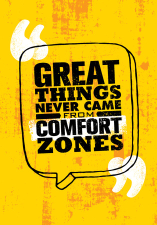 Great Things Never Came From The Comfort Zones. Inspiring Creative Motivation Quote Poster Template. Vector Typography Banner Design Concept On Grunge Texture Rough Background Çizim