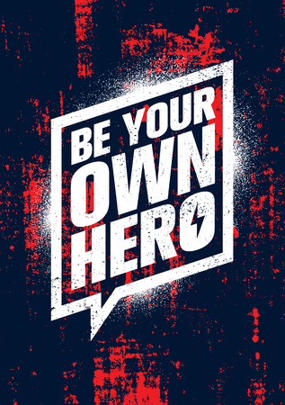 Be Your Own Hero. Inspiring Workout and Fitness Gym Motivation Quote Illustration Sign. Creative Strong Sport Vector Illustration