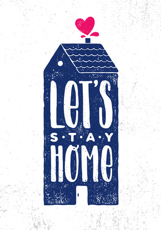 Lets Stay Home. Cosy Inspiring Creative Motivation Quote Poster Template. Vector Typography Banner Design Concept Çizim