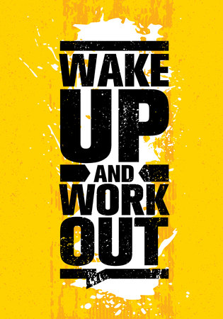 Wake Up And Work Out. Inspiring Workout and Fitness Gym Motivation Quote Illustration Sign. Creative Strong Sport Vector Rough Typography Grunge Wallpaper Poster Concept Çizim