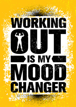 Working Out Is My Mood Changer. Inspiring Workout and Fitness Gym Motivation Quote Illustration Sign. Creative Strong Sport Vector Rough Typography Grunge Wallpaper Poster Concept