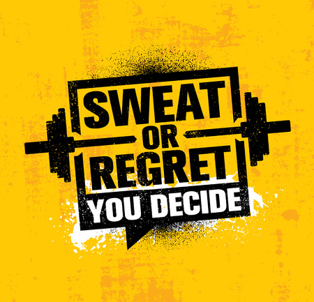 Sweat Or Regret. Inspiring Workout and Fitness Gym Motivation Quote Illustration Sign. Creative Strong Sport Vector