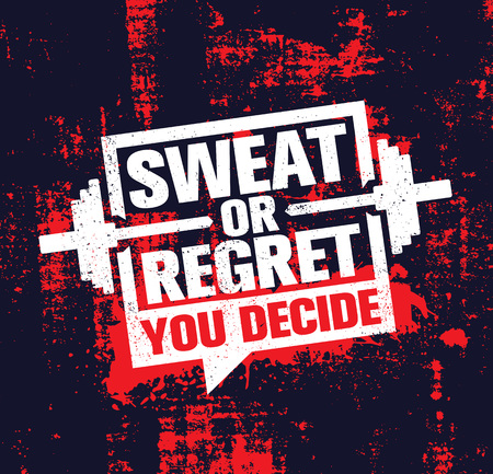 Sweat Or Regret. Inspiring Workout and Fitness Gym Motivation Quote Illustration Sign. Creative Strong Sport Vector Rough Typography Grunge Wallpaper Poster Concept