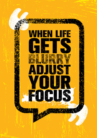 When Life Gets Blurry Adjust Your Focus. Inspiring Creative Motivation Quote Poster Template. Vector Typography