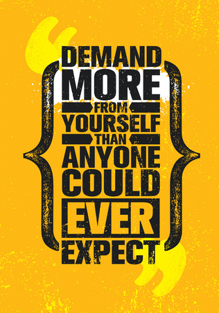 Demand More From Yourself Than Anyone Else Could Ever Expect. Inspiring Creative Motivation Quote Poster Template.