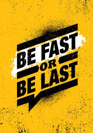 Sé rápido o sé el último. Concepto de Vector de cartel de cita de motivación de entrenamiento de músculo de gimnasio de fitness. Ilustración de vector