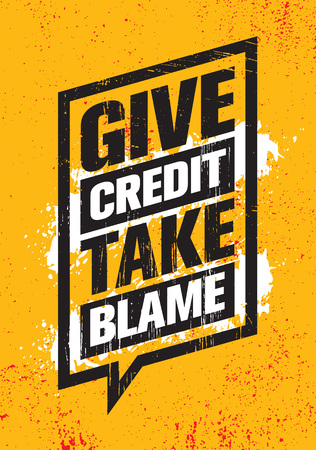 Give Credit. Take Blame. Inspiring Creative Motivation Quote Poster Template. Vector Typography Banner Design Concept Illustration