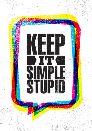 Restez simple et stupide. Modèle d'affiche de citation de motivation créative inspirante. Concept de conception de bannière de typographie vectorielle sur fond rugueux de texture grunge