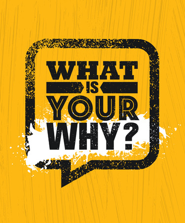 What Is Your Why. Inspiring Creative Motivation Quote Poster Template. Vector Typography Banner Design Concept On Grunge Texture Rough Background