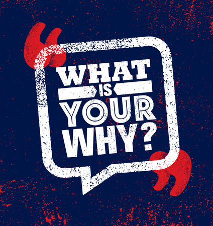 What Is Your Why. Inspiring Creative Motivation Quote Poster Template. Vector Typography Banner Design Concept On Grunge Texture Rough Background 版權商用圖片 - 125203499
