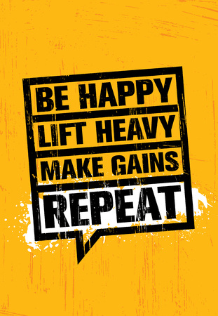 Be Happy. Lift Heavy. Make Gains. Repeat. Inspiring Workout and Fitness Gym Motivation Quote Illustration Sign.