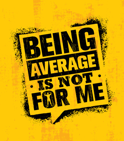 Being Average Is Not For Me. Inspiring Workout and Fitness Gym Motivation Quote Illustration Sign. Çizim