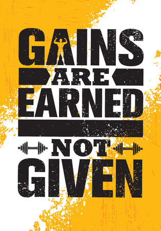 Gains Are Earned. Not Given. Inspiring Workout and Fitness Gym Motivation Quote Illustration Sign. Creative Strong Sport Vector Rough Typography Grunge Wallpaper Poster Concept  イラスト・ベクター素材