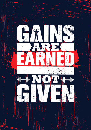 Gains Are Earned. Not Given. Inspiring Workout and Fitness Gym Motivation Quote Illustration Sign.