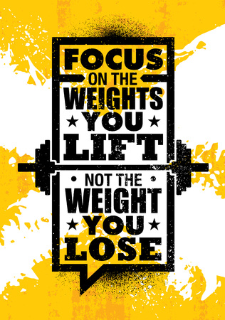 Focus On The Weights You Lift. Not The Weight You Lose. Inspiring Workout and Fitness Gym Motivation Quote Illustration Sign. Creative Strong Sport Vector Rough Typography Grunge Wallpaper Poster Çizim