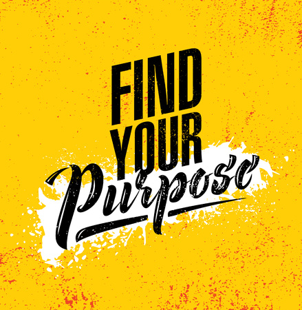 Find Your Purpose. Inspiring Creative Motivation Quote Poster Template. Vector Typography Banner Design Concept On Grunge Texture Rough Background Çizim