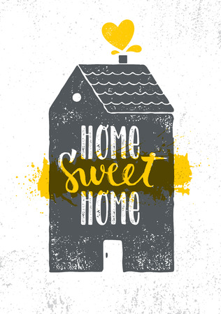 Home Sweet Home. Inspiring Cute Creative Motivation Quote Poster Template. Vector Typography Banner Design Concept On Grunge Texture Rough Background With House Illustration. Illustration