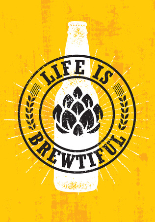 Life Is Brewtiful. Craft Beer Local Brewery Artisan Creative Vector Sign Concept. Rough Handmade Alcohol Banner. Beverage Menu Page Design Element On Organic Texture Background Çizim