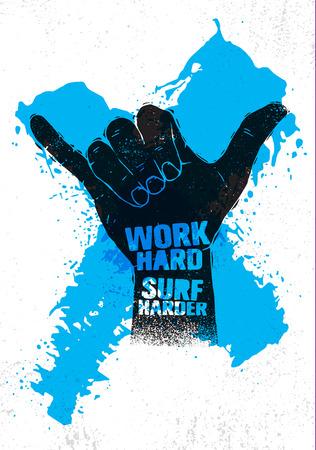 Work Hard. Surf Harder. Hang Loose Hand Motivation Slogan Poster. Inspiring Illustration On Rough Textured Background Çizim