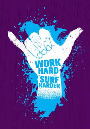 Work Hard. Surf Harder. Hang Loose Hand Motivation Slogan Poster. Inspiring Illustration On Rough Textured Background Stok Fotoğraf - 121499860
