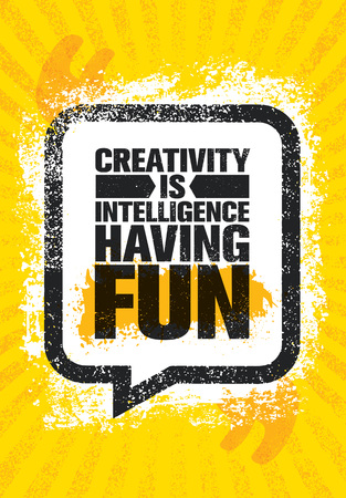 Creativity Is Intelligence Having Fun. Famous Inspiring Typography Creative Motivation Quote Poster Template. Vector Banner Design Illustration Concept On Grunge Textured Rough Background