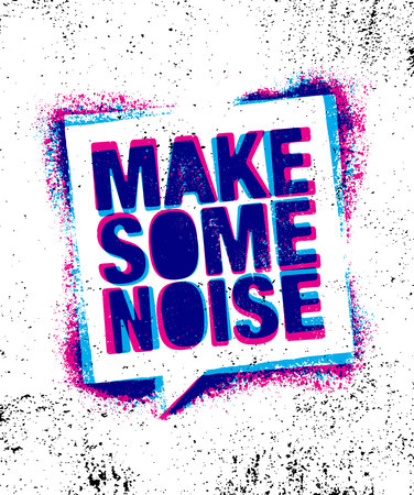 Make Some Noise. Urban Inspiring Creative Motivation Quote Poster Template. Vector Typography Banner Design Concept