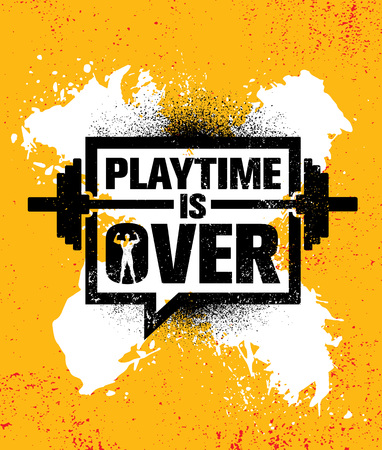 Playtime Is Over. Inspiring Workout and Fitness Gym Motivation Quote Illustration Sign. Creative Strong Sport Vector Rough Typography Grunge Wallpaper Poster Concept On Textured Wall Background. Çizim