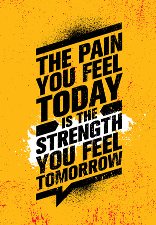 The Pain You Feel Today It The Strength You Feel Tomorrow. Inspiring Workout and Fitness Gym Motivation Quote Banque d'images - 121962283
