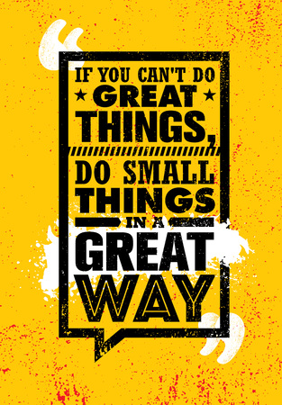 If You Can Not Do Great Things, Do Small Things In A Great Way. Inspiring Typography Creative Motivation Quote Poster Template. Vector Banner Design Illustration Concept On Grunge Textured Background Stok Fotoğraf - 118011950
