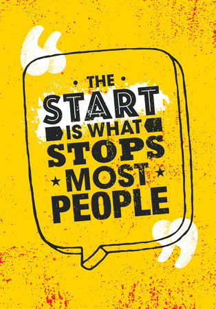 The Start Is What Stops Most People. Inspiring Typography Creative Motivation Quote Poster Template. Vector Banner Design Illustration Concept On Grunge Textured Rough Background
