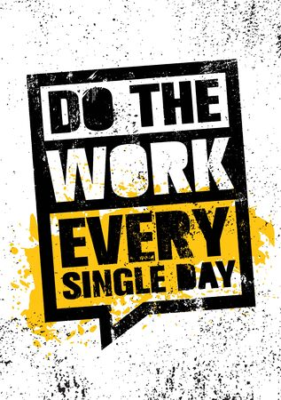 Do The Work Every Single Day. Inspiring Sport Typography Motivation Quote Illustration.