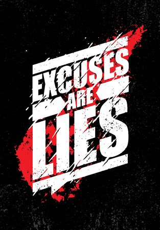 Excuses Are Lies. Inspiring Sport Typography Motivation Quote Illustration.