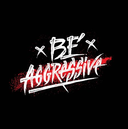 Be Aggressive. Inspiring Sport Typography Motivation Quote Illustration. 스톡 콘텐츠 - 136155905